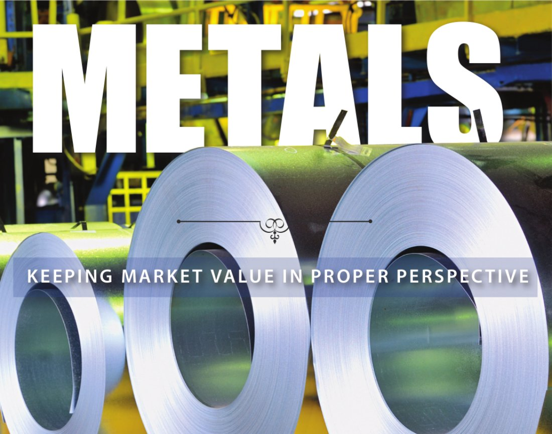metals-keeping-market-value-in-proper-perspective